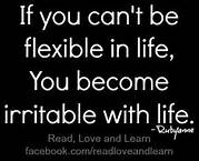 be flexible in life